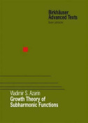 Growth Theory of Subharmonic Functions