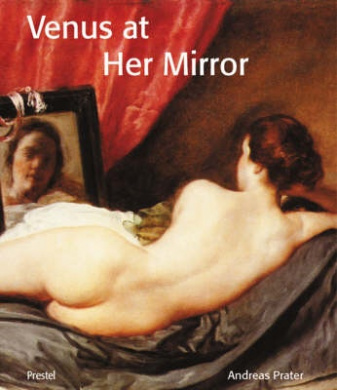 Venus at Her Mirror: Velazquez and the Art of Nude Painting (Art & Design S.)