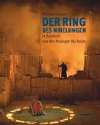 Der Ring Nibelungen in Bayreuth Von Den Angangen Bis Heute