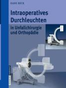 Intraoperatives Durchleuchten in Unfallchirurgie Und Orthopadie [GER]