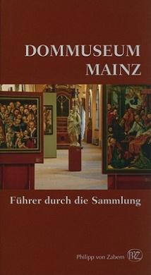 Dommuseum Mainz: Fuhrer Durch die Sammlung