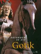Aufbruch in Die Gotik