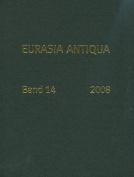 Eurasia Antiqua. Zeitschrift Fuer Die Archaologie Eurasiens / Eurasia Antiqua