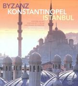 Byzanz-Konstantinopel-Istanbul [GER]