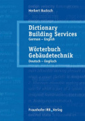Worterbuch Gebaudetechnik: Dictionary Building Services