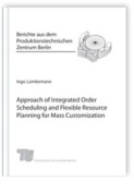 Approach of Integrated Order Scheduling and Flexible Resource Planning for Mass Customization