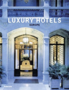 Luxury Hotels: Europe