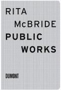 Rita McBride: Public Works