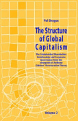 The Structure of Global Capitalism. Volume 2. The Stakeholder/Shareholder Relationship and Corporate Governance from the Viewpoint of Anthony Giddens' Structuration Theory Volume 2 from Page 217 to Page 405