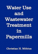 Water Use and Wastewater Treatment in Papermills