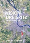 Herzog & De Meuron - Vision Dreispitz. Eine Stadebauliche Studie [GER]