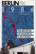 Berlin 1986: The Archetype of Shadow in a Split World - Tenth International Congress of Analytical Psychology, September 2-9
