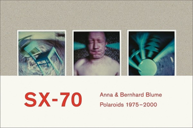 Anna & Bernhard Blume: SX-70: Polaroids Et Collages de Polaroids, 1975-2000