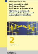 Dictionary of Electrical Engineering, Power Engineering and Automation: Fachworterbuch Industrielle Elektrotechnik, Energie Und Automatisierungstechnik [GER]