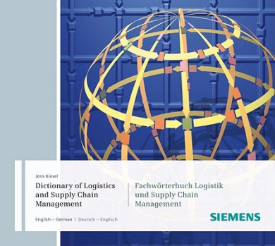Dictionary of Logistics and Supply Chain Management/Fachworterbuch Logistik Und Supply Chain Management: English-German/Deutsch-Englisch