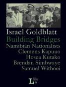 Building Bridges. Namibian Nationalists Clemens Kapuuo, Hosea Kutako, Brendan Simbwaye, Samuel Witbooi