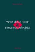 Vargas Llosa's Fiction & the Demons of Politics