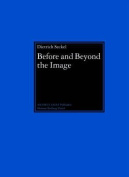 Before and Beyond the Image