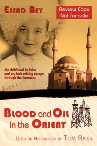 Blood and Oil in the Orient by Essad Bey.