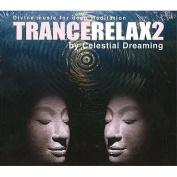 Trancerelax 2: Divine Music for Deep Meditation [Audio]