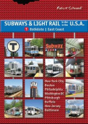 Subways & Light Rail in the U.S.A.: Boston, New York City, New Jersey, Philadelphia, Baltimore, Pittsburgh, Washington D.C.