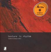 Texture Is Rhythm