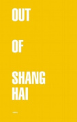 Out of Shanghai