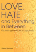 Love, Hate and Everything in Between