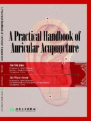 A Practical Handbook of Auricular Acupuncture