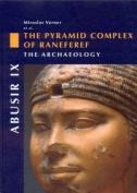 Abusir: The Pyramid Complex of Raneferef, I