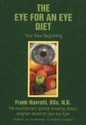 The Eye for an Eye Diet