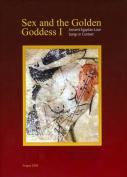 Sex and the Golden Goddess I