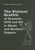 The Visitors' Graffiti of Dynasties XVIII and XIX in Abusir and Northern Saqqara [With CDROM]