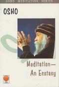 Meditation, an Ecstasy
