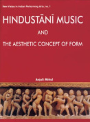 Hindustani Music and the Aesthetic Concept of Form