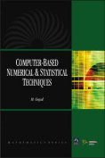 Computer Based Numerical and Statistical Techniques