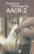 Practical Cataloguing AACR=2