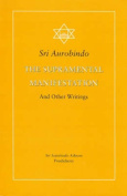 The Supramental Manifestation Upon Earth and Other Writings