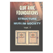 Qur'anic Foundations and Structures of Muslim Society