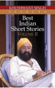 Khushwant Singh Selects Best Indian Short Stories, Volume 2