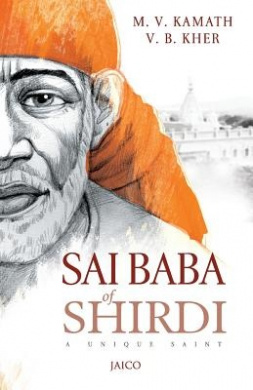 Sai Baba of Shirdi: A Unique Saint