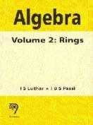 Algebra: v. 2: Rings