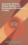 Economic Reforms, Human Welfare and Sustainable Development in India