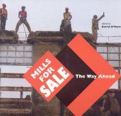 Mills for Sale: The Way Ahead