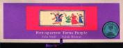 Hen-Sparrow Turns Purple