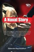 A Naxal Story...