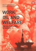 Work, Oil and Welfare