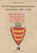The Norwegian Domination and the Norse World C.1100-C.1400