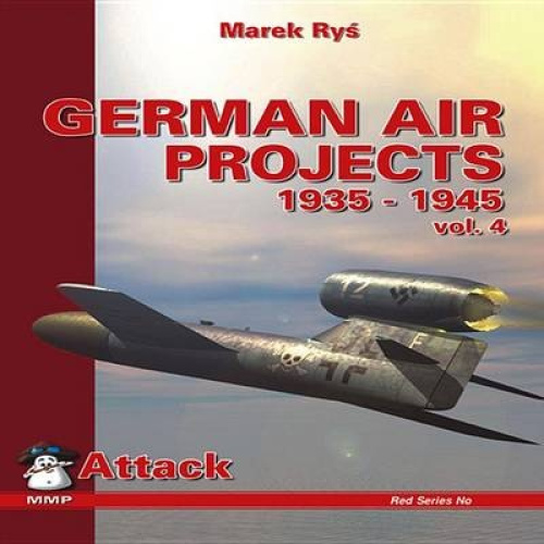 German Air Projects 1935-1945: v. 4: Bombers (German Secret Air Projects S.).