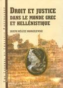 Droit Et Justice Dans Le Monde Grec Et Hellenistique [FRE]